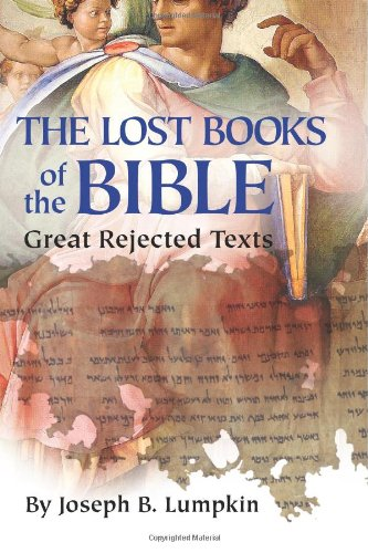 The Lost Books of the Bible: The Great Rejected Texts 9781933580661