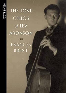 The Lost Cellos of Lev Aronson 9781934633113