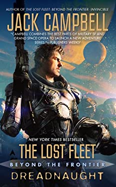 The Lost Fleet: Beyond the Frontier: Dreadnaught 9781937007492