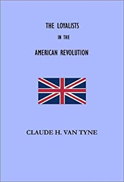 The Loyalists in the American Revolution 9781931313445