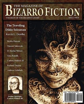 The Magazine of Bizarro Fiction (Issue Two) 9781933929941