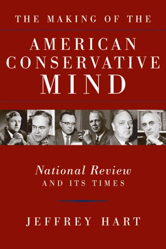 The Making of the American Conservative Mind: National Review and Its Times 9781932236811