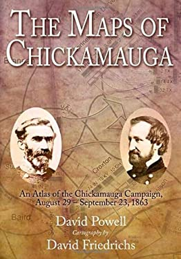 The Maps of Chickamauga: An Atlas of the Chickamauga Campaign, Including the Tullahoma Operations, June 22 - September 23, 1863 9781932714722