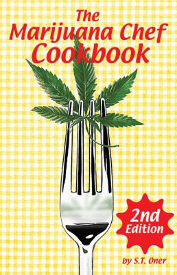The Marijuana Chef Cookbook 9781931160513