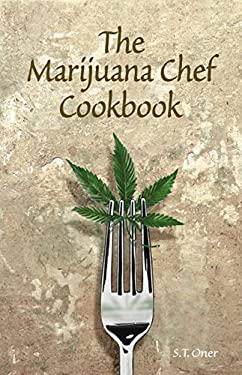 The Marijuana Chef Cookbook 9781931160056