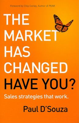 The Market Has Changed: Have You?: Sales Strategies That Work 9781935073086
