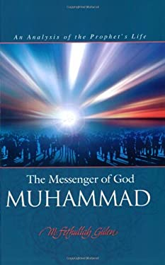 Messenger of God Muhammad : An Analysis of the Prophet's Life