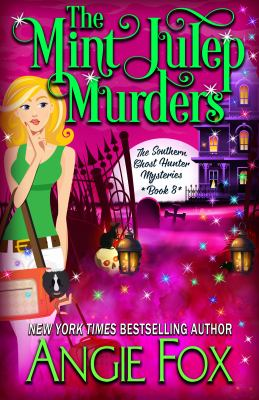 The Mint Julep Murders (Southern Ghost Hunter)