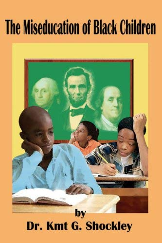 The Miseducation of Black Children 9781934155127