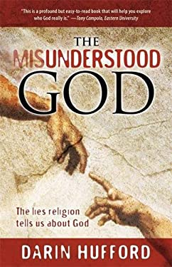 The Misunderstood God: The Lies Religion Tells about God 9781935170051