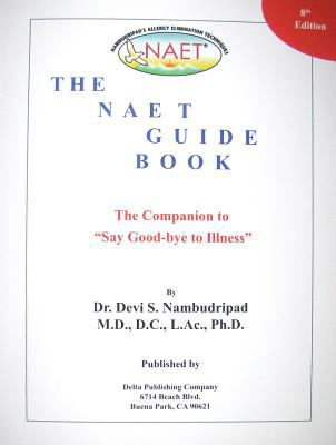 "The NAET Guide Book: The Companion to ""Say Good-Bye to Illness"""