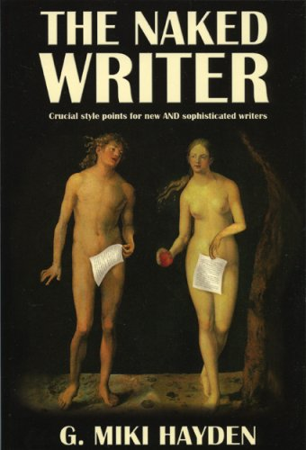 The Naked Writer: Crucial Style Points for New and Sophisticated Writers 9781930754799
