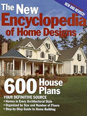 The New Encyclopedia of Home Designs: 600 House Plans 9781931131483