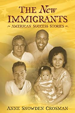 The New Immigrants: American Success Stories 9781937454111