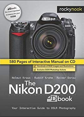 The Nikon D200 Dbook: Your Interactive Guide to SLR Photography [With CDROM] 9781933952147