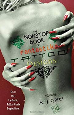 The Nonstop Book of Fantastika Tattoo Designs 9781933065267