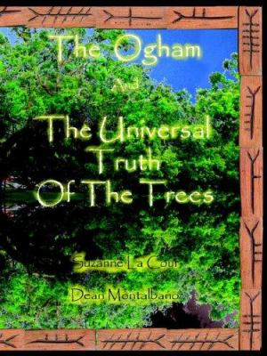 The Ogham and the Universal Truth of the Trees- As Above, So Below 9781932086911
