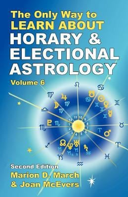The Only Way to Learn about Horary and Electional Astrology