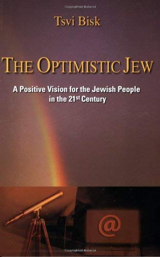 The Optimistic Jew: A Positive Vision for the Jewish People in the 21st Century 9781934515723