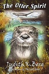 The Otter Spirit: A Natural History Story 7781622