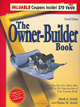 The Owner-Builder Book: How You Can Save More Than $100,000 in the Construction of Your Custom Home 9781932272048