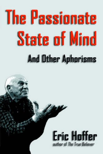The Passionate State of Mind: And Other Aphorisms 9781933435091