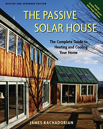 The Passive Solar House: The Complete Guide to Heating and Cooling Your Home [With CDROM]