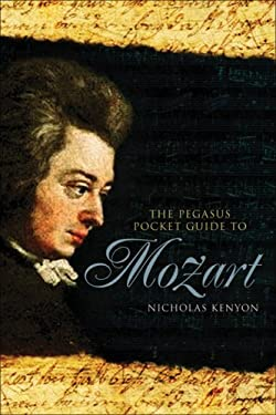 The Pegasus Pocket Guide to Mozart
