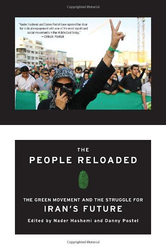 The People Reloaded: The Green Movement and the Struggle for Iran's Future 9781935554387