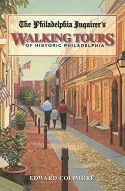The Philadelphia Inquirer's Walking Tours of Historic Philadelphia 9781933822037