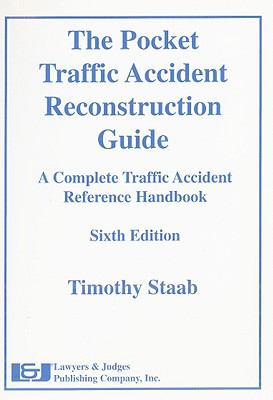 The Pocket Traffic Accident Reconstruction Guide: A Complete Traffic Accident Reference Handbook 9781933264561