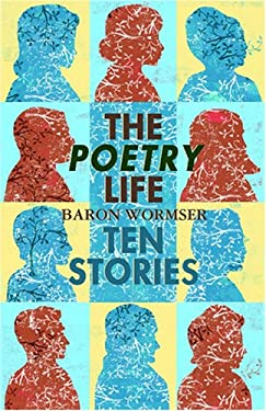 The Poetry Life: Ten Stories 9781933880051
