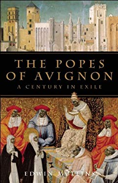 The Popes of Avignon: A Century in Exile 9781933346151