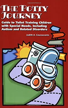 The Potty Journey: Guide to Toilet Training Children with Special Needs, Including Autism and Related Disorders 9781934575161