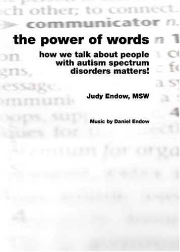The Power of Words: How We Talk about People with Autism Spectrum Disorders Matters! 9781934575482