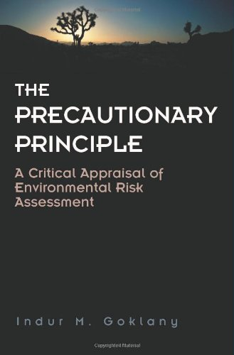The Precautionary Principle: A Critical Appraisal 9781930865167