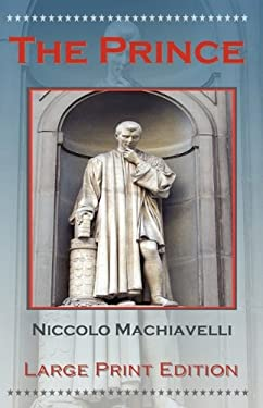 The Prince by Niccolo Machiavelli - Large Print Edition 9781934255186