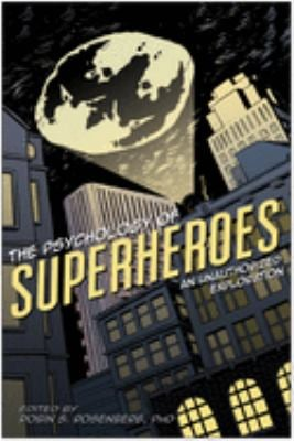 The Psychology of Superheroes: An Unauthorized Exploration 9781933771311