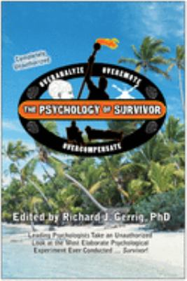 The Psychology of Survivor: Leading Psychologists Take an Unauthorized Look at the Most Elaborate Psychological Experiment Ever Conducted...Surviv 9781933771052