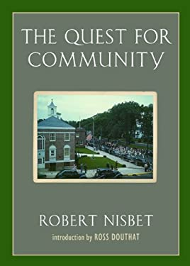 The Quest for Community: A Study in the Ethics of Order and Freedom 9781935191506