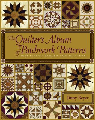 The Quilter's Album of Patchwork Patterns: More Than 4050 Pieced Blocks for Quilters 9781933308081