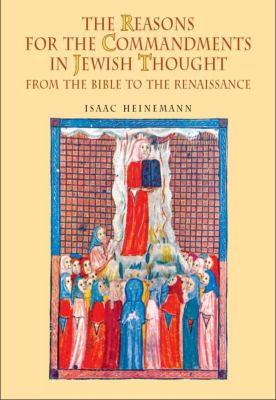 The Reasons for the Commandments in Jewish Thought. from the Bible to the Renaissance 9781934843048