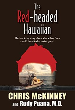 The Red-Headed Hawaiian: The Inspiring Story About a Local Boy from Rural Hawaii Who Makes Good