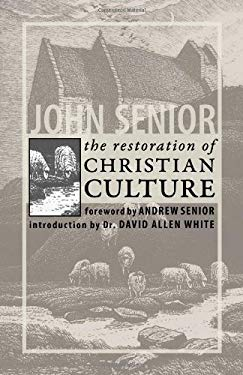 The Restoration of Christian Culture 9781932528169