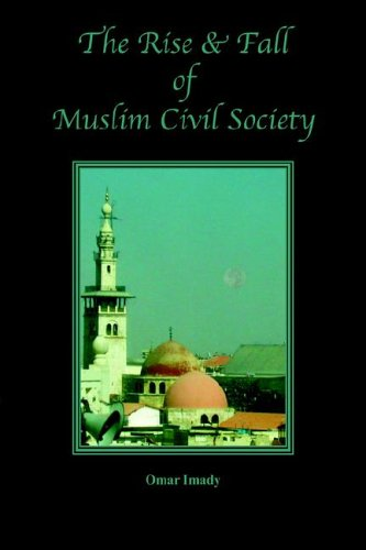 The Rise and Fall of Muslim Civil Society 9781933455037