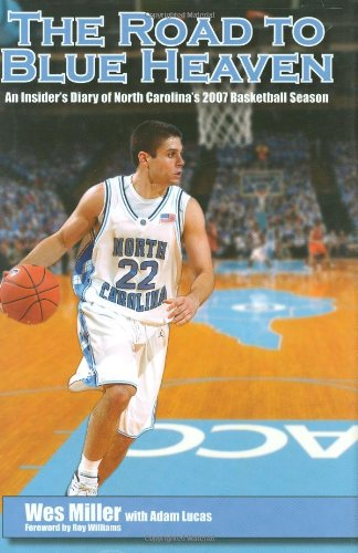 The Road to Blue Heaven: An Insider's Diary of North Carolina's 2007 Basketball Season 9781933648576