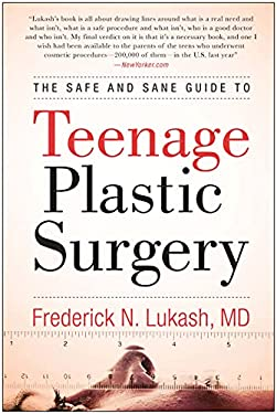 The Safe and Sane Guide to Teenage Plastic Surgery 9781935618096