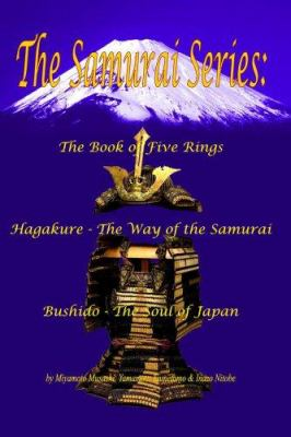 The Samurai Series: The Book of Five Rings, Hagakure -The Way of the Samurai & Bushido - The Soul of Japan 9781934255018