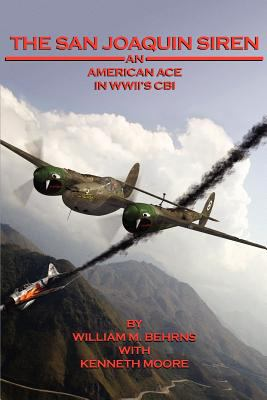 The San Joaquin Siren, an American Ace in WWII's Cbi 9781935354611