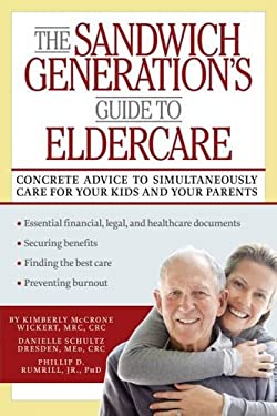 The Sandwich Generation Guide to Eldercare 9781936303434